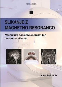 Slikanje z magnetno resonanco: nastavitve pacienta in ravnin ter parametri slikanja